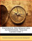 Handbuch Der Römischen Alterthümer, Volume 2, part 1, Theodor Mommsen and Karl Joachim Marquardt, 114288287X