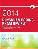 Physician Coding Exam Review 2014 : The Certification Step with ICD-9-CM, Buck, Carol J., 1455722871