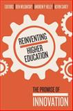 Reinventing Higher Education : The Promise of Innovation, Ben Wildavsky, 1934742872