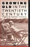Growing Old in the Twentieth Century, , 0415072875