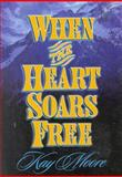 When the Heart Soars Free, Kay Moore, 0929292871