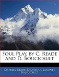 Foul Play, by C Reade and D Boucicault, Charles Reade and Dionysius Lardner Boucicault, 1141712873