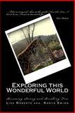 Exploring This Wonderful World, Lisa Roberts, 1492272876