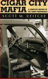 Cigar City Mafia, Scott M. Deitche, 1569802874