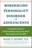 Borderline Personality Disorder in Adolescents, Blaise A. Aguirre, 1592332870