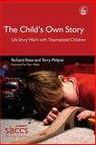 The Child's Own Story, Richard Rose and Terry Philpot, 1843102870
