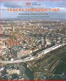Tracks through Time : Archaeology and History from the East London Line Project, Birchenough, Aaron and Lewis, Hana, 190199287X