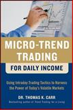 Micro-Trend Trading for Daily Income 9780071752879
