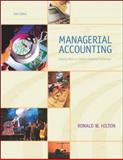 Managerial Accounting : Creating Value in a Dynamic Business Environment, Hilton, Ronald W., 0072502878
