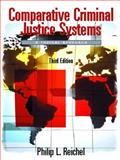 Comparative Criminal Justice Systems : A Topical Approach, Reichel, 0130912875