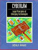 Cyberlaw : Legal Principles of Emerging Technologies, Helewitz, Jeffrey A., 0131142879