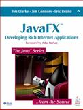 JavaFX : Developing Rich Internet Applications, Bruno, Eric J. and Clarke, Jim, 013701287X