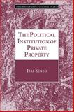 The Political Institution of Private Property, Sened, Itai, 052106287X