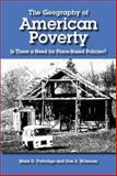 The Geography of American Poverty : Is There a Need for Place-Based Policies?, Partridge, Mark D. and Rickman, Dan S., 0880992875