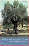Olive Cultivation in Ancient Greece : Seeking the Ancient Economy, Foxhall, Lin, 0198152884