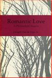 Romantic Love : A Philosophical Inquiry, Van de Vate, Dwight, Jr., 0271002883