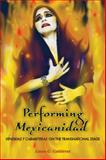 Performing Mexicanidad : Vendidas y Cabareteras on the Transnational Stage, Gutiérrez, Laura G., 0292722885