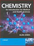 Chemistry : An Introduction for Medical and Health Sciences, Jones, Alan, 0470092882