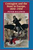 Contagion and the State in Europe, 1830-1930, Baldwin, Peter, 0521642884