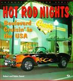 Hot Rod Nights : Boulevard Cruisin in the U. S. A., Genat, Robert, 076030288X