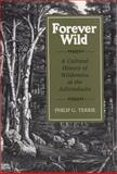 Forever Wild : A Cultural History of Wilderness in the Adirondacks, Terrie, Philip G., 081560288X
