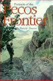 Portraits of the Pecos Frontier, Patrick Dearen, 0896722880