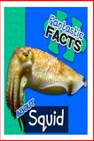 Fantastic Facts about Squids, Miles Merchant, 1500372889
