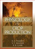 Psysiology of Crop Production, Fageria, N. K. and Baligar, V. C., 1560222883