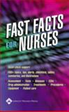Fast Facts for Nurses, Springhouse Publishing Company Staff, 1582552886