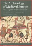 The Archaeology of Medieval Europe, Vol. 1 : The Eighth to Twelfth Centuries AD, , 8779342884