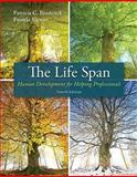 The Life Span : Human Development for Helping Professionals, Broderick, Patricia C. and Blewitt, Pamela, 0132942887