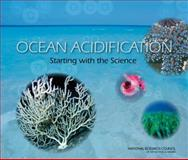 Ocean Acidification : Starting with the Science, Division on Earth and Life Studies Staff and National Research Council, 0309252881