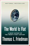 The World Is Flat, Thomas L. Friedman, 0374292884