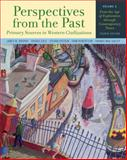 Perspectives from the Past : Primary Sources in Western Civilizations - From the Ancient near East Through the Age of Absolutism, Brophy, James M. and Epstein, Steven, 0393932885