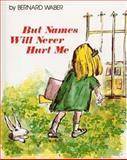 But Names Will Never Hurt Me, Bernard Waber, 0395602882