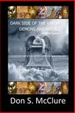 Dark Side of the Earth Demons and Angels at First Glance, Don McClure, 1495282880