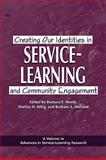 Creating Our Identities in Service-Learning and Community Engagement, Moely, Barbara E. and Billig, Shelley, 1607522888