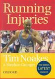 Running Injuries : How to Prevent and Overcome Them, Noakes, Tim and Granger, Stephen, 0195782887