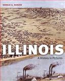 Illinois : A History in Pictures, Danzer, Gerald A., 0252032888