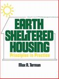 Earth-Sheltered Housing : Principles in Practice, Terman, Max R., 0442282885