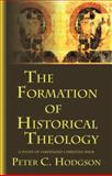 The Formation of Historical Theology : A Study of Ferdinand Christian Baur, Hodgson, Peter C., 0800662881
