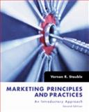 Marketing Principles and Practices : An Introductory Approach, Vernon R. Stauble Ph.D., 0977052885