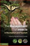 The Management of Insects in Recreation and Tourism, Lemelin, Raynald Harvey, 1107012880