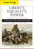 Cengage Advantage Books: Liberty, Equality, Power : A History of the American People, Volume 1: To 1877, Murrin, John M. and Hämäläinen, Pekka, 1305492889