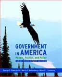Government in America : People, Politics, and Policy, Brief Study Edition, Edwards, George C. and Wattenberg, Martin P., 0205662889