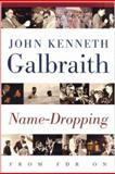 Name-Dropping, John Kenneth Galbraith, 0395822882