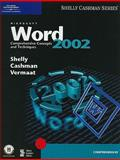 Microsoft Word 2002 : Comprehensive Concepts and Techniques, Shelly, Gary B. and Cashman, Thomas J., 078956288X