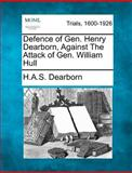 Defence of Gen. Henry Dearborn, Against the Attack of Gen. William Hull, H. A. S. Dearborn, 1275482880