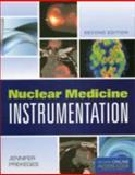 Nuclear Medicine Instrumentation, Jennifer Prekeges, 1449652883