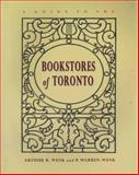 A Guide to the Bookstores of Toronto, Arthur Wenk and Peggy Warren-Wenk, 1550222880